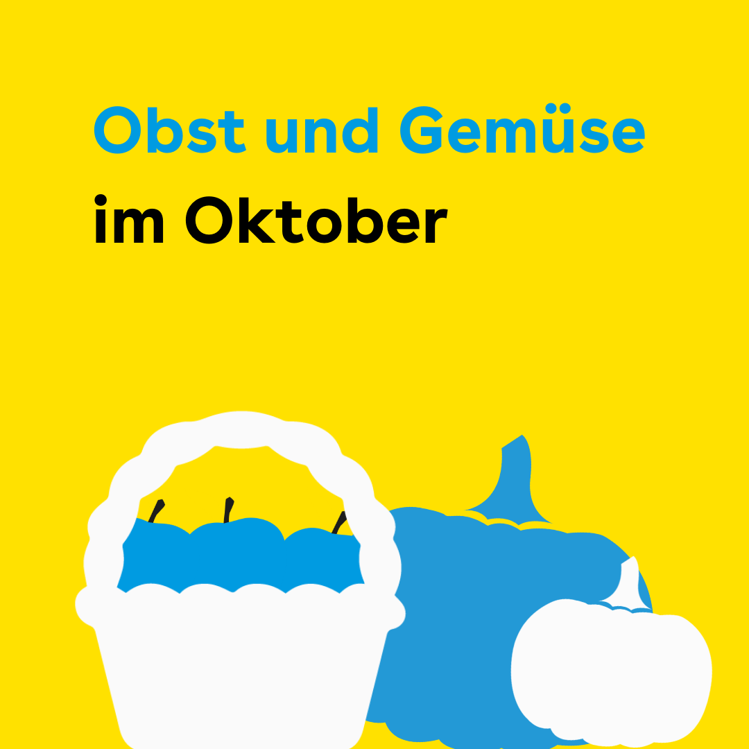 """Der Hintergrund ist gelb. Oben steht in blauer und schwarzer Schrift: """" Obst und Gemüse im Oktober"""" Darunter ist eine Illustration, die Äpfel in einem Korb darstellt. Daneben sind Blumen."""